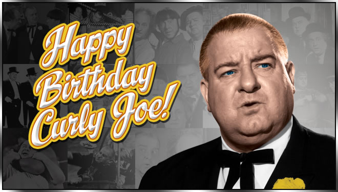 Happy Birthday Curly-Joe!